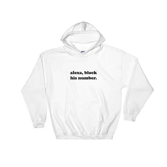 Alexa Block His Number Hooded Sweatshirt