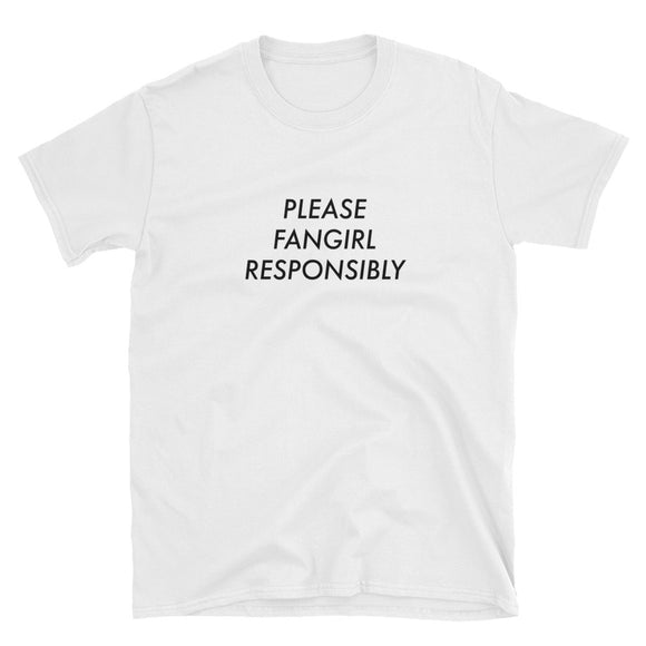 Please Fangirl Responsibly Short-Sleeve Unisex T-Shirt