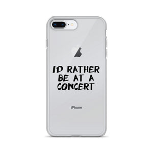 I'd Rather Be At A Concert Clear iPhone Case