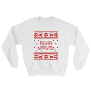 Nothings Sweeter Than The Sight Of You Sweatshirt