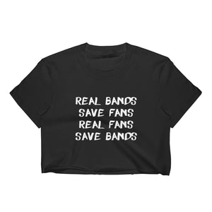 Real Bands Save Fans, Real Fans Save Bands Women's Crop Top