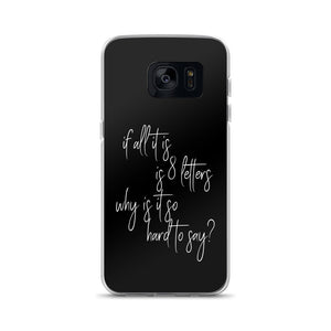 If All It Is Is 8 Letters Samsung Case