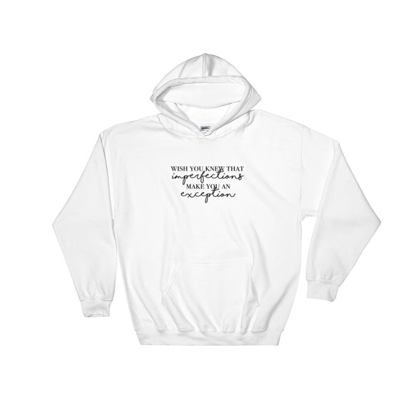 Imperfections Make You An Exception Hooded Sweatshirt