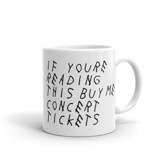 If You're Reading This Buy Me Concert Tickets Mug