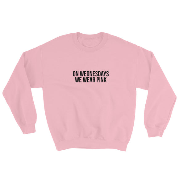 On Wednesdays We Wear Pink Sweatshirt