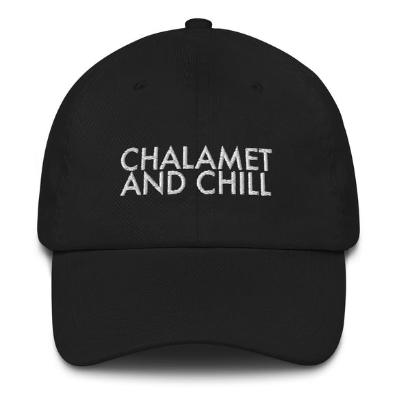 Chalamet And Chill Dad hat