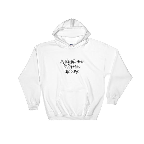Baby I Got The Cure Hooded Sweatshirt