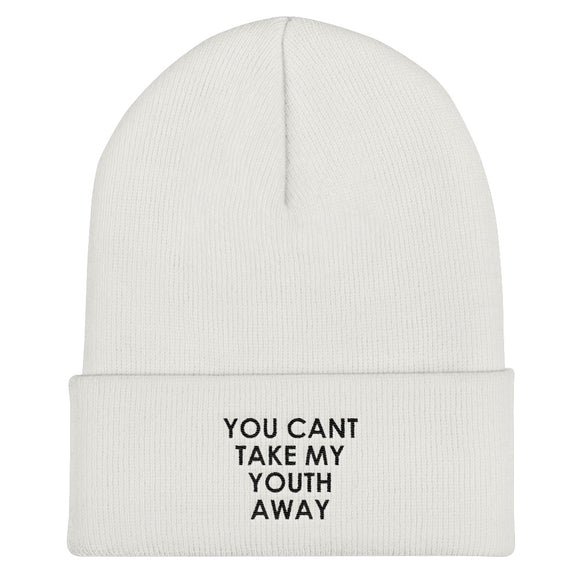 You Can't Take My Youth Away Cuffed Beanie