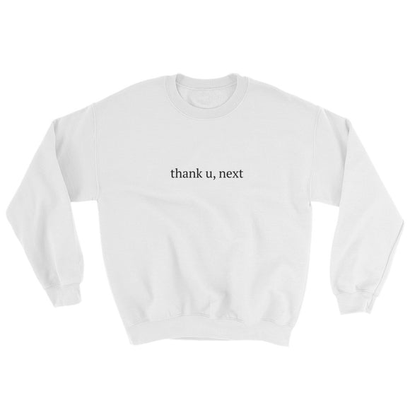 thank u, next Sweatshirt