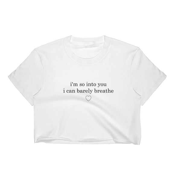 I'm So Into You I Can Barely Breathe Women's Crop Top