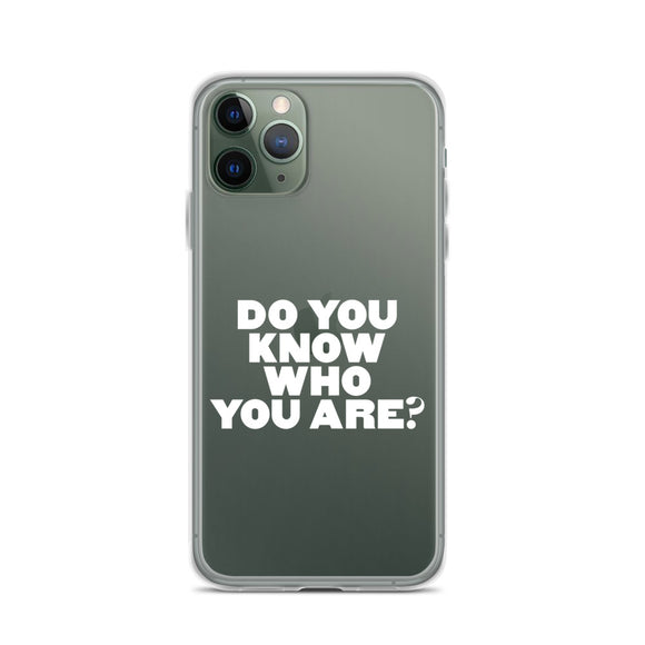 Do You Know Who You Are iPhone Case