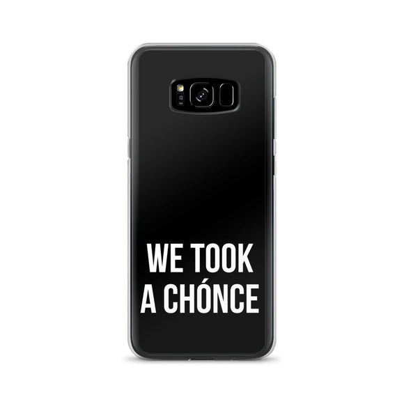 We Took A Chonce Samsung Case