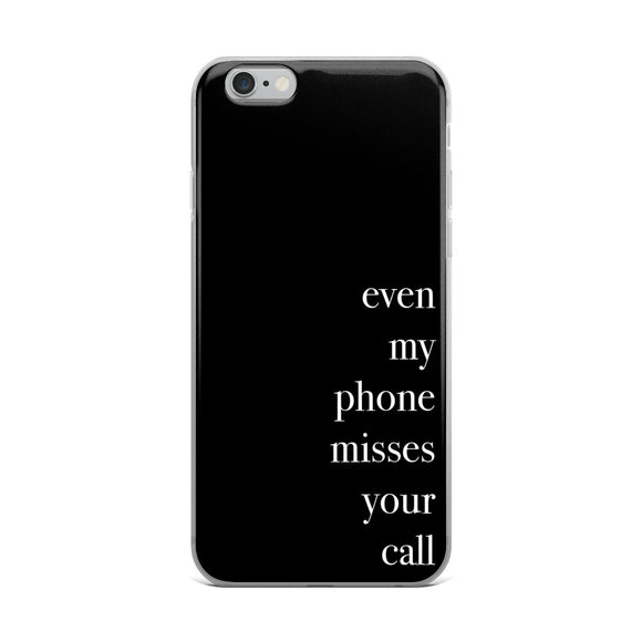Even My Phone Misses Your Call iPhone Case