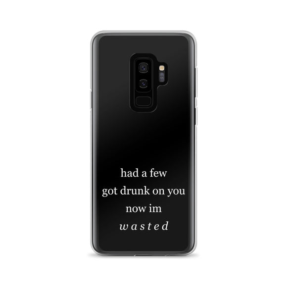 Had A Few Got Drunk On You Now I'm Wasted Samsung Case
