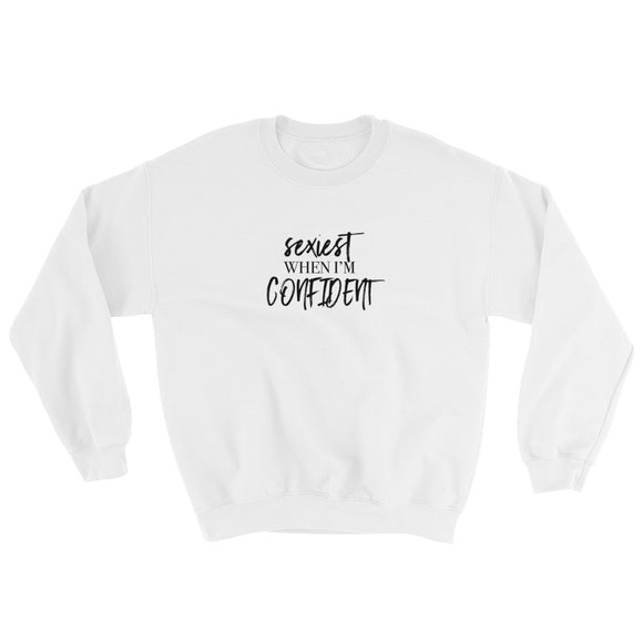 Sexiest When I'm Confident Sweatshirt
