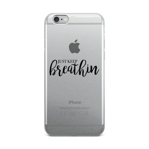 Just Keep Breathin Clear iPhone Case