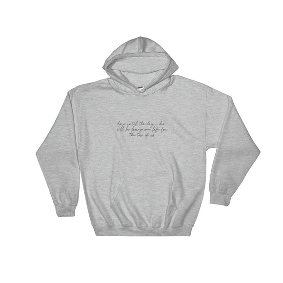 I'll Be Living One Life For The Two of Us Hooded Sweatshirt