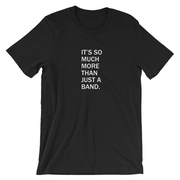 It's So Much More Than Just A Band Short-Sleeve Unisex T-Shirt