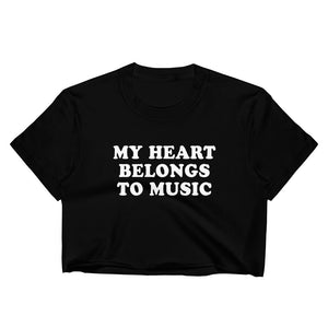 My Heart Belongs To Music Women's Crop Top