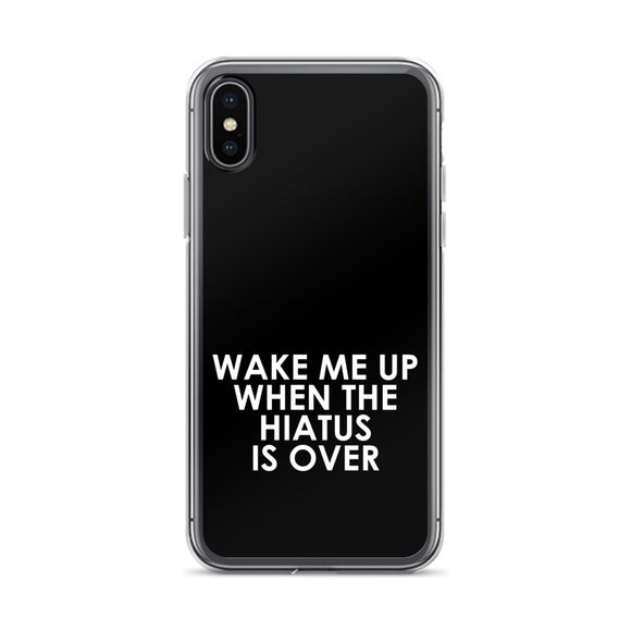 Wake Me Up When The Hiatus Is Over iPhone Case
