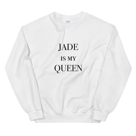 Jade Is My Queen Sweatshirt