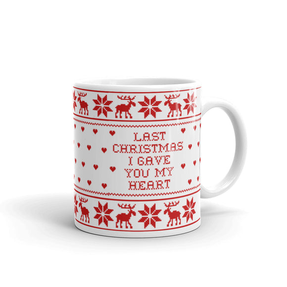 Last Christmas I Gave You My Heart Mug