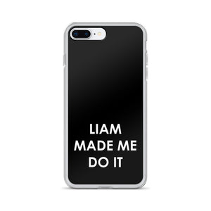 Liam Made Me Do It iPhone Case