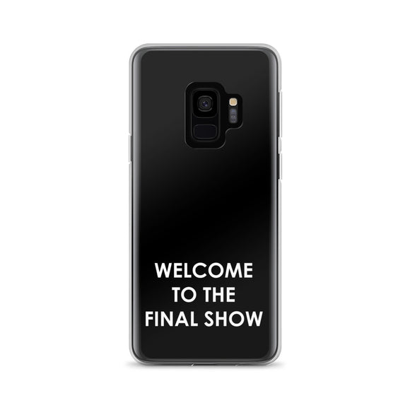 Welcome To The Final Show Samsung Case
