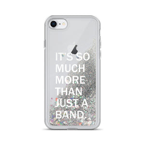 It's So Much More Than Just A Band Liquid Glitter iPhone Case