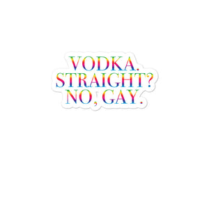 Vodka. Straight? No Gay Bubble-free stickers