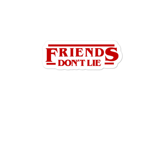 Friends Don't Lie Bubble-free stickers