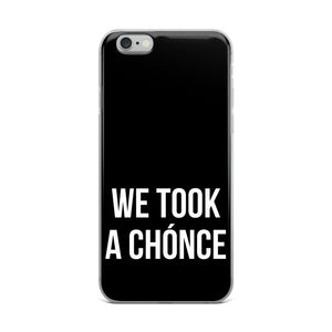 We Took A Chonce iPhone Case