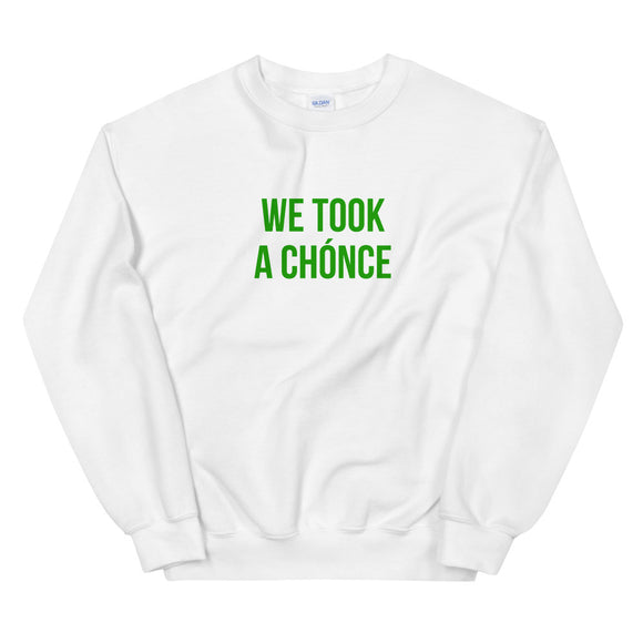 We Took A Chonce St Patricks Day Unisex Sweatshirt