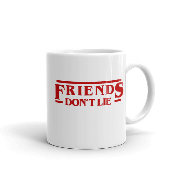 Friends Don't Lie Mug