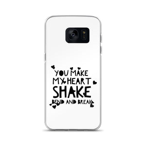 You Make My Heart Shake Bend And Break Samsung Case