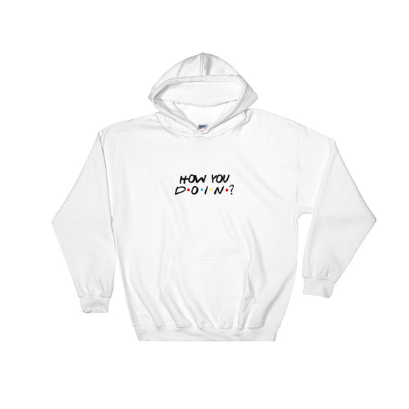 How You Doin? Hooded Sweatshirt