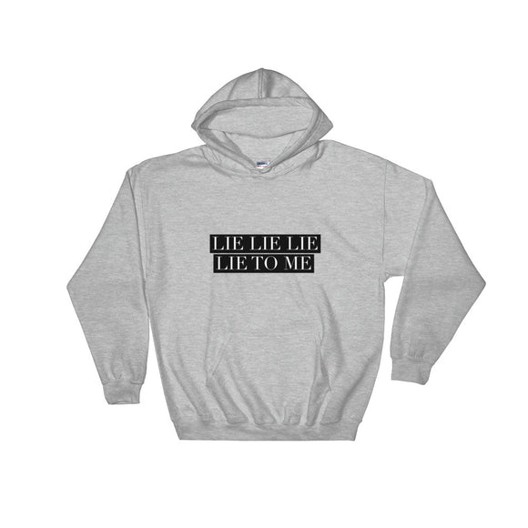 Lie To Me Hooded Sweatshirt