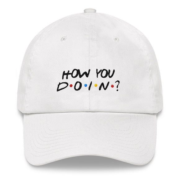 How You Doin ? Dad hat