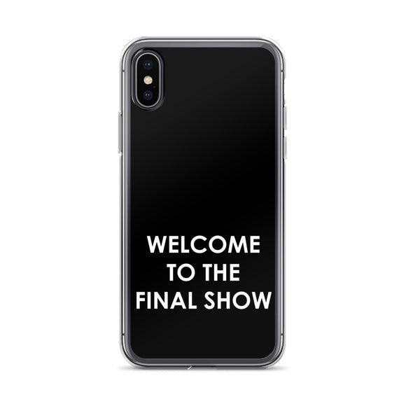 Welcome To The Final Show iPhone Case
