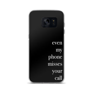 Even My Phone Misses Your Call Samsung Case