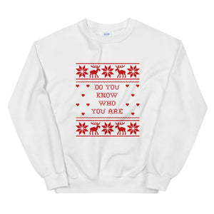 Do You Know Who You Are Xmas Unisex Sweatshirt