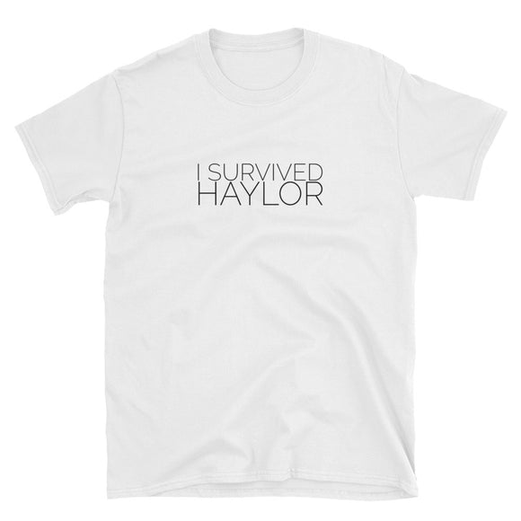 I Survived Haylor Short-Sleeve Unisex T-Shirt