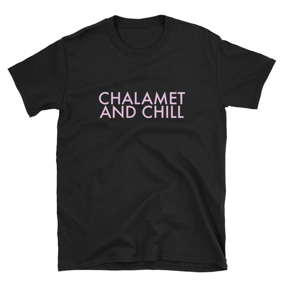 Chalamet and Chill Short-Sleeve Unisex T-Shirt