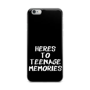 Heres To Teenage Memories iPhone Case