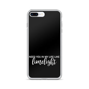 Need You In My Life Like Limelight iPhone Case