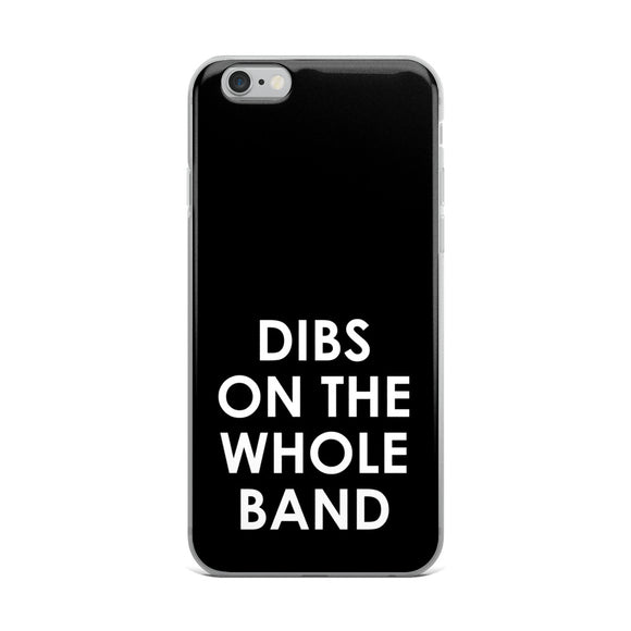 Dibs On The Whole Band iPhone Case