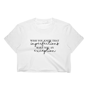 Imperfections Make You An Exception Women's Crop Top