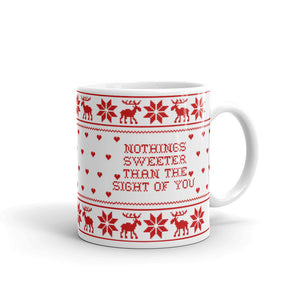 Nothings Sweeter Than The Sight Of You Mug