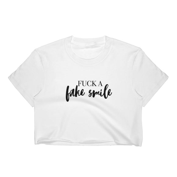 Fuck A Fake Smile Crop Top