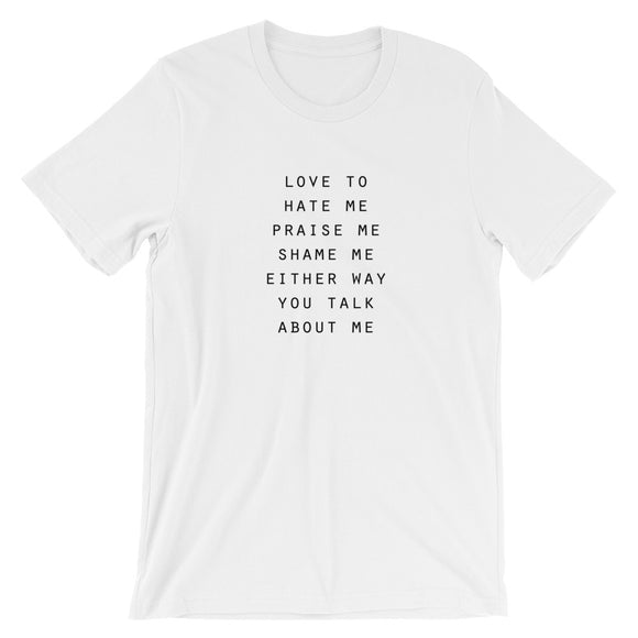 Either Way You Talk About Me Short-Sleeve Unisex T-Shirt